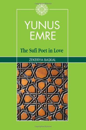 Yunus Emre: The Sufi Poet in Love: Baskal, Zekeriya