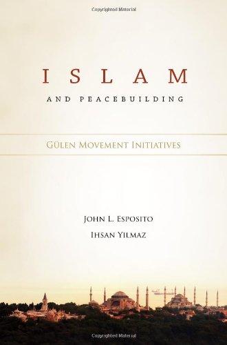 ISLAM PEACEBUILDING: John Esposito; Ihsan Yilmaz