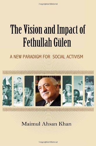 Vision Impact of Fethullah Gulen: A New: Maimul Ahsan Khan,