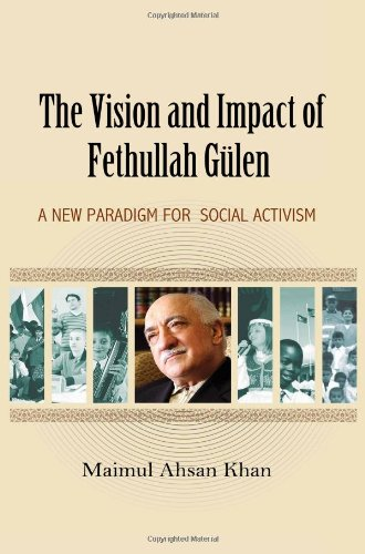 9781935295099: The Vision and Impact of Fethullah Gulen: A New Paradigm for Social Activism