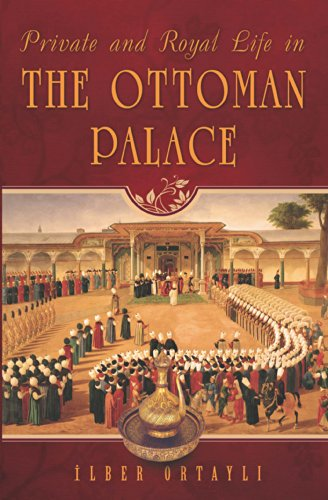 9781935295457: Private & Royal Life in the Ottoman Palace