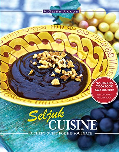 Seljuk Cuisine: A Chef's Quest for His Soulmate: Akkor, Omur