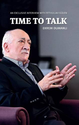 Time to Talk: An Exclusive Interview with Fethullah G'Ulen: Geulen, Fethullah; Gulen, ...