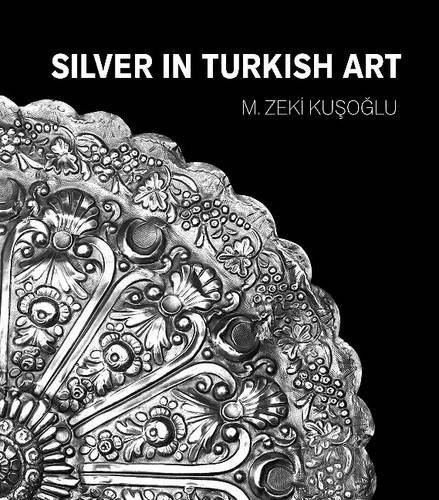 9781935295686: Silver in Turkish Art