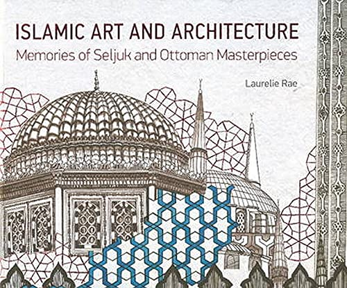 Islamic Art and Architecture: Memories of Seljuk