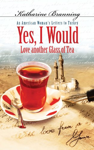 9781935295891: Yes I Would Love Another Glass of Tea: An American Woman's Letters to Turkey (Set of 8 CDs)