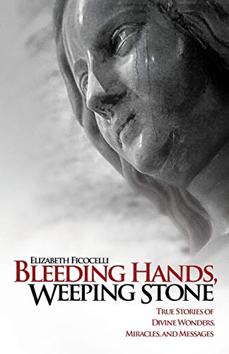 9781935302315: Bleeding Hands, Weeping Stone: True Stories of Divine Wonders, Miracles, and Messages