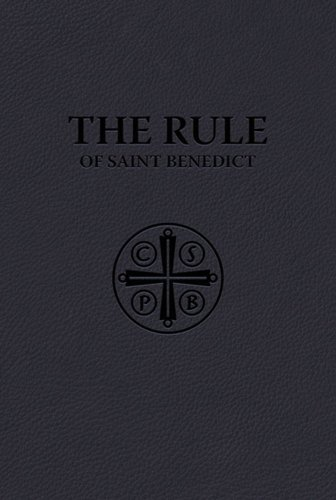 The Rule of Saint Benedict (Premium UltraSoft Binding): St. Benedict, St. Benedict