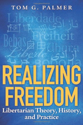 9781935308119: Realizing Freedom: Libertarian Theory, History, and Practice