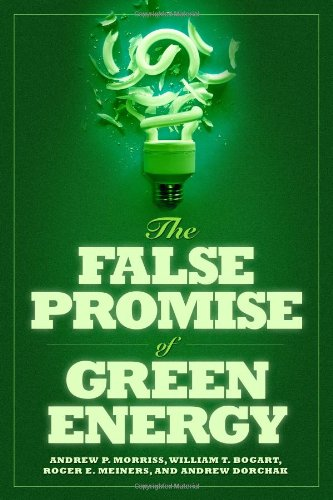 9781935308416: The False Promise of Green Energy