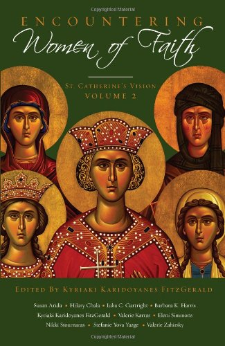 Encountering Women of Faith, vol. 2: Kyriaki Karidoyanes FitzGerald; Susan Arida; Hilary Chala; ...
