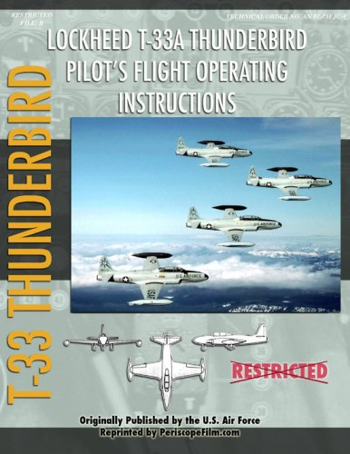 Lockheed T-33 Thunderbird / Shooting Star Pilot's Flight Operating Manual (1935327518) by United States Air Force