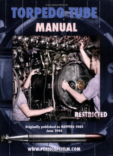 Torpedo Tube Manual (9781935327639) by United States Navy
