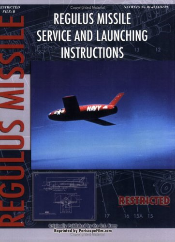 Regulus Missile Service and Launching Instructions (9781935327660) by United States Navy