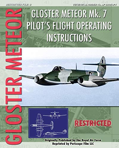 Gloster Meteor Mk. 7 Pilot's Flight Operating Instructions: Royal Air Force