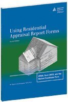 9781935328063: Using Residential Appraisal Report Forms : URAR, Form 2055, and the Market Conditions Form