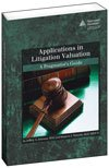Applications in Litigation Valuation: A Pragmatist's Guide: MAI Jeffrey A. Johnson