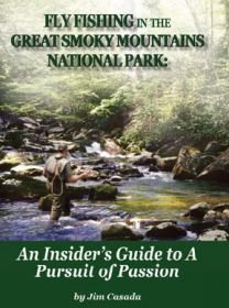 Fly Fishing in the Great Smoky Mountains National Park : An Insider's Guide to A Pursuit of ...
