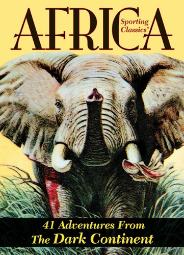 9781935342113: Sporting Classics' Africa: Forty-One Adventures from the Dark Continent