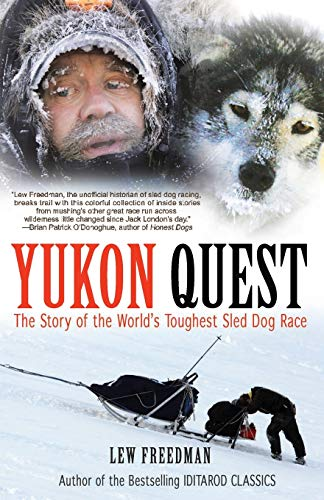 9781935347057: Yukon Quest: The Story of the World's Toughest Sled Dog Race