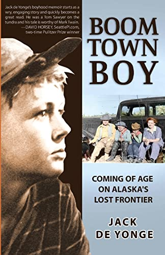 9781935347064: Boom Town Boy: Coming of Age on Alaska's Lost Frontier
