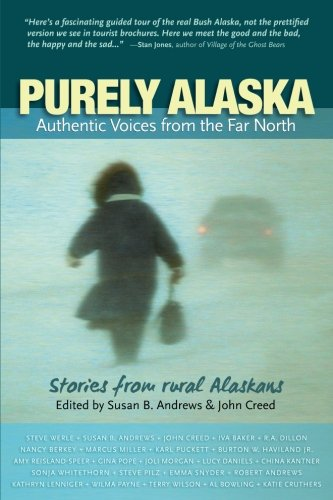 9781935347101: Purely Alaska: Authentic Voices from the Far North