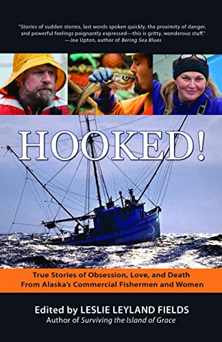 9781935347132: Hooked!: True Stories of Obsession, Death, and Love from Alaska's Commercial Fishing Men and Women