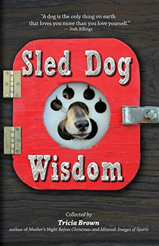 Sled Dog Wisdom: Humorous and Heartwarming Tales