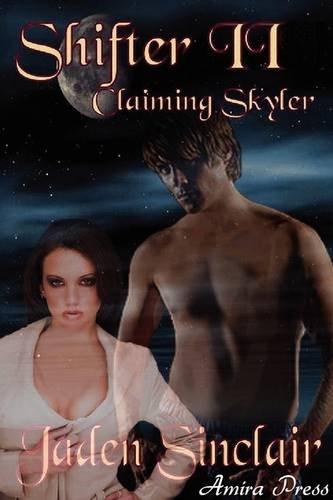 Shifter 2: Claiming Skyler: Sinclair, Jaden