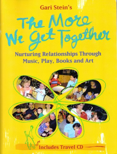 9781935356004: The More We Get Together: Nurturing Relationships Through Music, Play, Books and Art