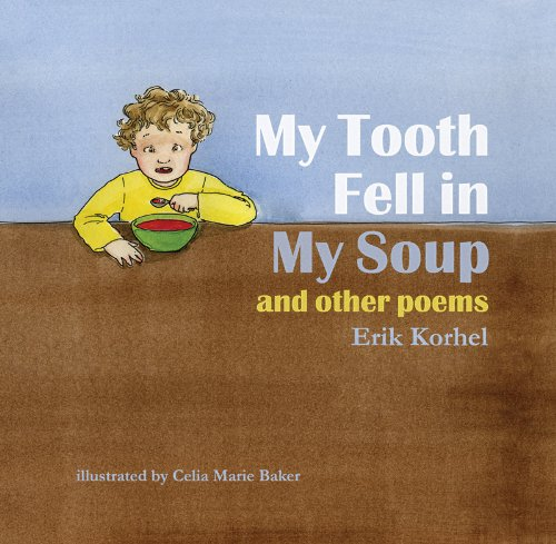 9781935359029: My Tooth Fell in My Soup and other poems