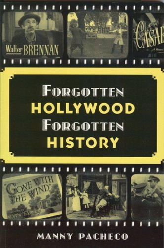 Forgotten Hollywood Forgotten History Starring the Great: Manny Pacheco