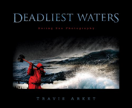 9781935359210: Deadliest Waters: Bering Sea Photography