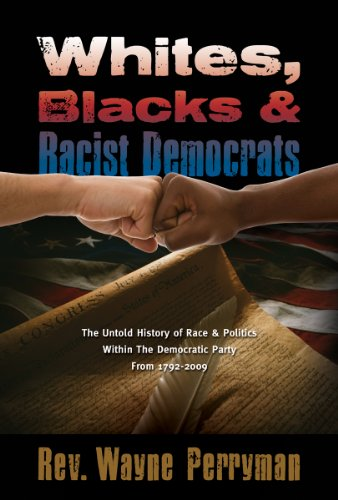 9781935359302: Whites, Blacks and Racist Democrats