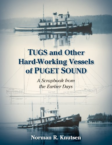 9781935359418: Tugs and Other Hard-Working Vessels of Puget Sound: A Scrapbook from the Earlier Days