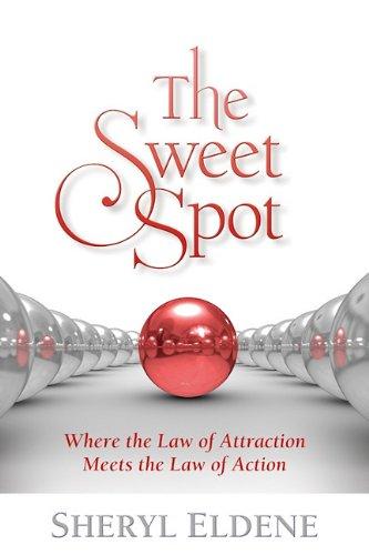 The Sweet Spot: Where the Laws of: Sheryl Eldene