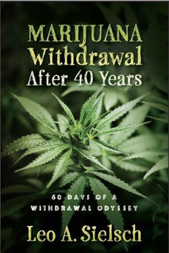 Marijuana Withdrawal After 40 Years: Sielsch, Leo A.