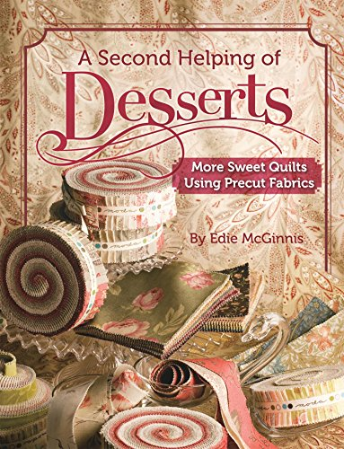 9781935362401: A Second Helping of Desserts: More Sweet Quilts Using Precut Fabrics