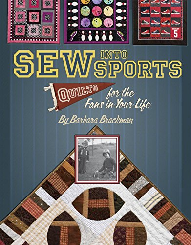 9781935362487: Sew Into Sports: Quilts for the Fans in Your Life