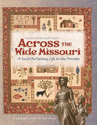 9781935362531: Across the Wide Missouri: A Quilt Reflecting Life on the Frontier