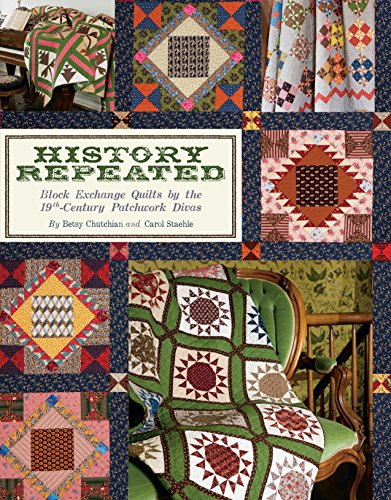 9781935362913: History Repeated: Block Exchange Quilts by the 19th Century Patchwork Divas