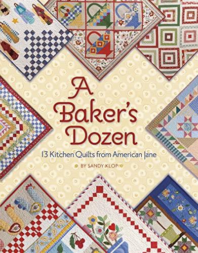 9781935362920: A Baker's Dozen: 13 Kitchen Quilts from American Jane