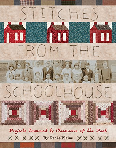 9781935362951: Stitches from the Schoolhouse: Projects Inspired by Classrooms of the Past