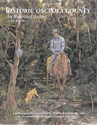 Historic Osceola County an illustrated History (1935377027) by Jim Robison