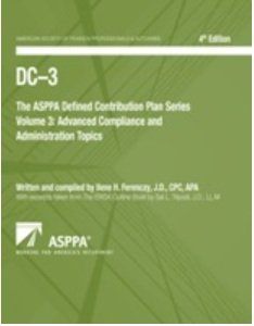 9781935379331: The ASPPA Defined Contribution Plan Series (DC-3) (Volume 3: Advanced Compliance and Administration Topics (4th Ed.))