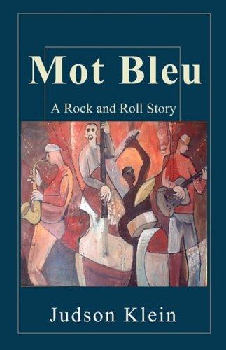 Mot Bleu: A Rock and Roll Story: Klein, Judson
