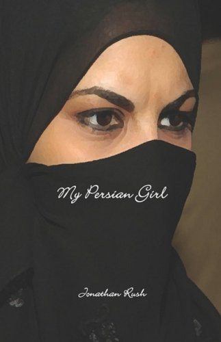 My Persian Girl (SCARCE FIRST EDITION, FIRST PRINTING SIGNED BY THE AUTHOR)