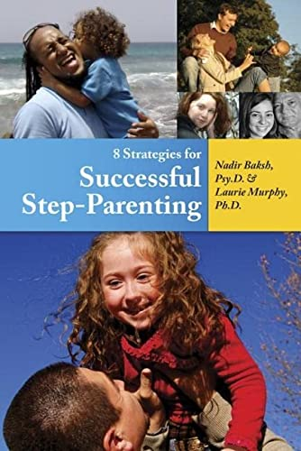 8 Strategies for Successful Step-Parenting: Baksh, Nadir; Murphy, Laurie