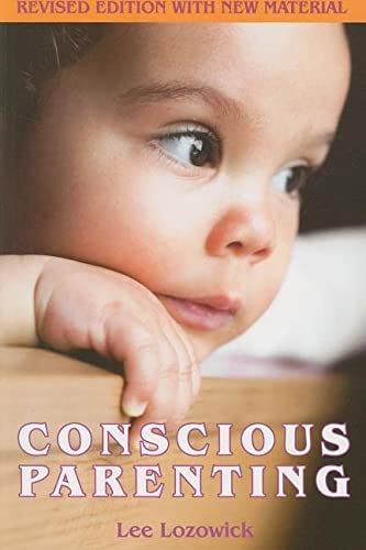 9781935387169: Conscious Parenting: Revised Edition with New Material