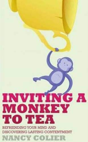 9781935387282: Inviting a Monkey to Tea: Befriending Your Mind and Discovering Lasting Contentment